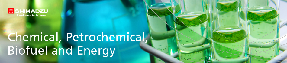 Chemical, Petrochemical, Biofuel and Energy | SHIMADZU EUROPA